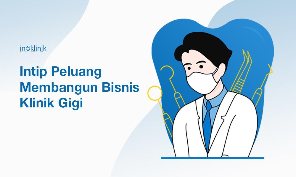 Peluang Bisnis Klinik Gigi