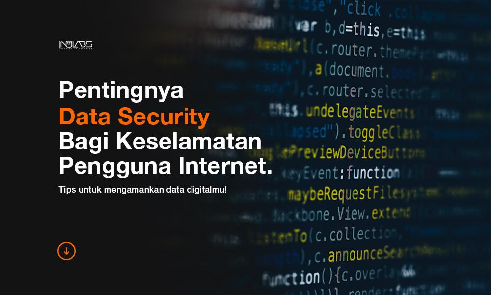 Pentingnya Data Security Bagi Keselamatan Pengguna Internet