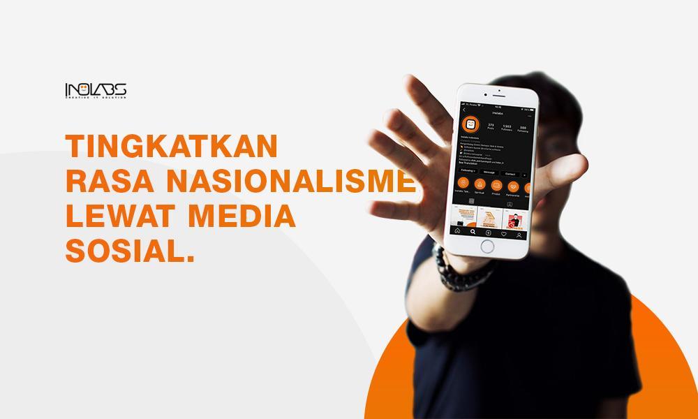 Meningkatkan Rasa Nasionalisme Lewat Media Sosial