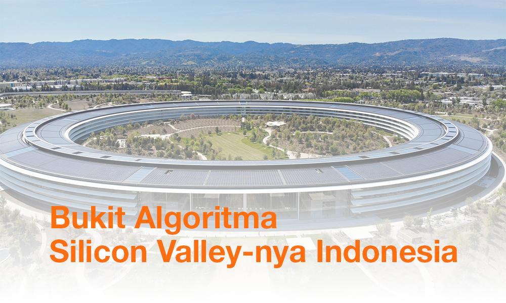 'Bukit Algoritma' sebagai Pusat Teknologi Indonesia