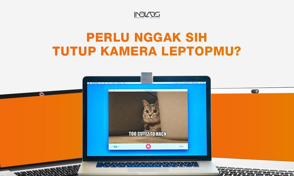 Perlu gak sih menutup kamera laptop?
