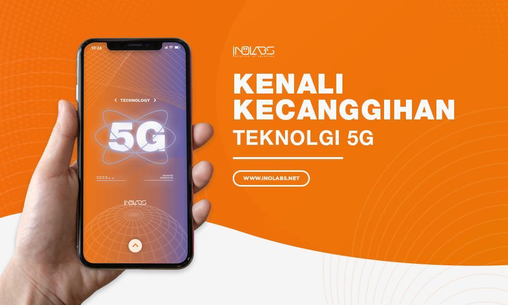 Kenali Kecanggihan Teknologi 5G