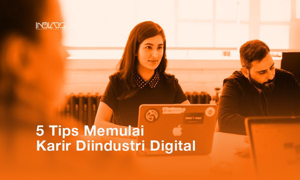 5 Tips Memulai Karir Di Industri Digital